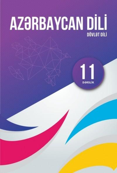 """""""Azərbaycan dili"""" (dövlət dili) fənni üzrə 11-ci sinif üçün dərslik"""