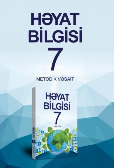 """""""Həyat bilgisi"""" fənni üzrə 7-ci sinif üçün metodik vəsait"""