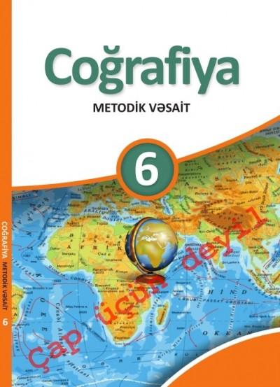 """""""Coğrafiya"""" fənni üzrə 6-cı sinif üçün metodik vəsait"""