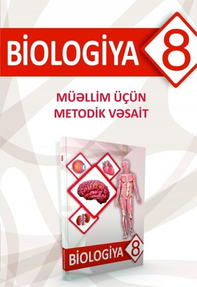 """""""Biologiya"""" fənni üzrə 8-ci sinif üçün metodik vəsait"""