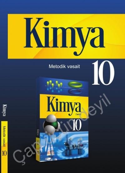 """""""Kimya"""" fənni üzrə 10-cu sinif üçün metodik vəsait"""