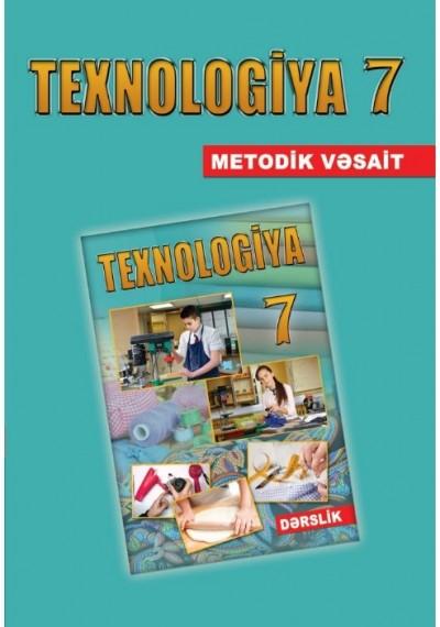 """""""Texnologiya"""" fənni üzrə 7-ci sinif üçün  metodik vəsait"""