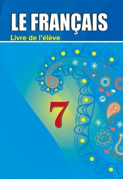 """""""Le Français"""" (Fransız dili - əsas xarici dil) fənni üzrə 7-ci sinif üçün dərslik"""