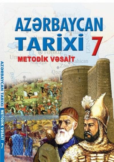 """""""Azərbaycan tarixi"""" fənni üzrə 7-ci sinif üçün metodik vəsait"""