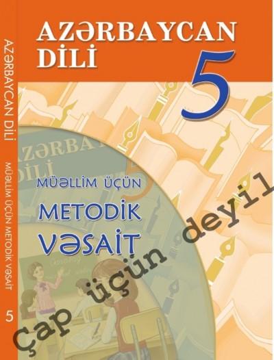 """""""Azərbaycan dili"""" - tədris dili fənni üzrə 5-ci sinif üçün metodik vəsait"""